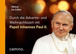 Abbildung von Paul / Kempis | Die Advents- und Weihnachtszeit mit Papst Johannes Paul II. | 1. Auflage | 2018 | beck-shop.de
