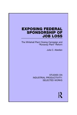 Abbildung von Abedian | Exposing Federal Sponsorship of Job Loss | 2018 | The Whitehall Plant Closing Ca...