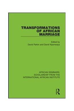 Abbildung von Parkin / Nyamwaya | Transformations of African Marriage | 1. Auflage | 2018 | beck-shop.de