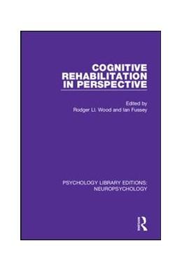Abbildung von Wood / Fussey   Cognitive Rehabilitation in Perspective   2018   12