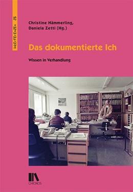 Abbildung von Hämmerling / Zetti | Das dokumentierte Ich | 1. Auflage | 2018 | beck-shop.de