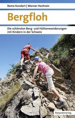 Abbildung von Hochrein / Kundert | Bergfloh | 2. aktualisierten Auflage August 2018 | 2017 | Die schönsten Berg- und Hütten...