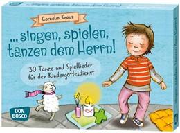 Abbildung von Kraus | ... singen, spielen, tanzen dem Herrn! | 2018 | 30 Tänze und Spiellieder für d...