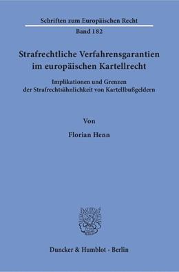 Abbildung von Henn | Strafrechtliche Verfahrensgarantien im europäischen Kartellrecht | 1. Auflage | 2018 | beck-shop.de