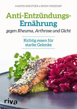 Abbildung von Kreutzer / Weisdorf | Anti-Entzündungs-Ernährung gegen Rheuma, Arthrose und Gicht | 1. Auflage | 2019 | beck-shop.de