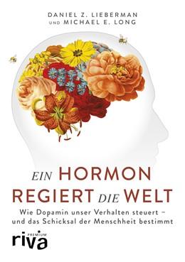 Abbildung von Lieberman / Long   Ein Hormon regiert die Welt   2018   Wie Dopamin unser Verhalten st...