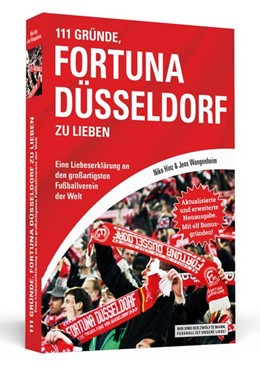 Abbildung von Hinz / Wangenheim | 111 Gründe, Fortuna Düsseldorf zu lieben | 2018 | Eine Liebeserklärung an den gr...