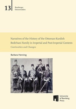 Abbildung von Henning | Narratives of the History of the Ottoman-Kurdish Bedirhani Family in Imperial and Post-Imperial Contexts | 2018 | Continuities and Changes