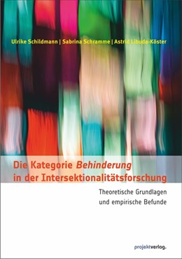 Abbildung von Schildmann / Schramme / Libuda-Köster | Die Kategorie Behinderung in der Intersektionalitätsforschung | 2018 | Theoretische Grundlagen und em...