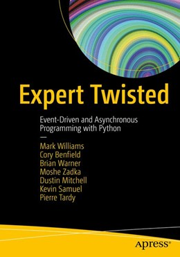 Abbildung von Williams / Benfield / Mitchell | Expert Twisted | 2019 | Event-Driven and Asynchronous ...