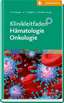 Abbildung von Possinger / Regierer / Eucker (Hrsg.)   Klinikleitfaden Hämatologie Onkologie   2018