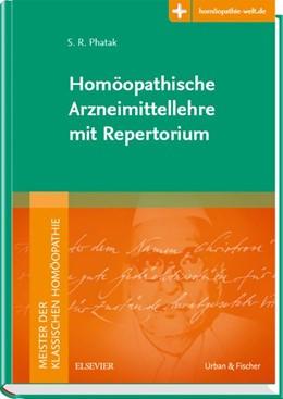 Abbildung von Phatak | Homöopathische Arzneimittellehre mit Repertorium | 1. Auflage | 2018 | beck-shop.de
