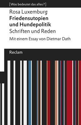 Abbildung von Luxemburg | Friedensutopien und Hundepolitik. Schriften und Reden | 1. Auflage | 2018 | beck-shop.de