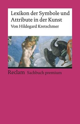 Abbildung von Kretschmer | Lexikon der Symbole und Attribute in der Kunst | 8. Auflage | 2018 | beck-shop.de