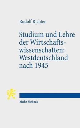 Abbildung von Richter | Studium und Lehre der Wirtschaftswissenschaften: Westdeutschland nach 1945 | 2018 | Erlebnisse und Gedanken eines ...