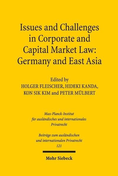 Issues and Challenges in Corporate and Capital Market Law: Germany and East Asia | Fleischer / Kanda / Kim / Mülbert | 1. Auflage, 2018 | Buch (Cover)