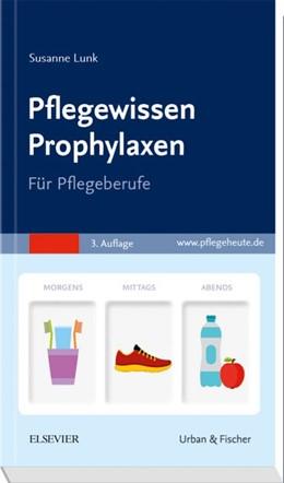Abbildung von Lunk | Pflegewissen Prophylaxen | 3. Auflage | 2018 | beck-shop.de