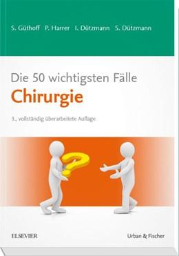 Abbildung von Güthoff / Harrer   Die 50 wichtigsten Fälle Chirurgie   3. Auflage   2018   beck-shop.de