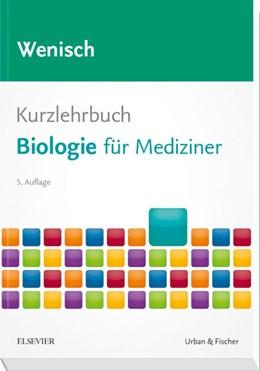 Abbildung von Wenisch   Kurzlehrbuch Biologie für Mediziner   5. Auflage   2018