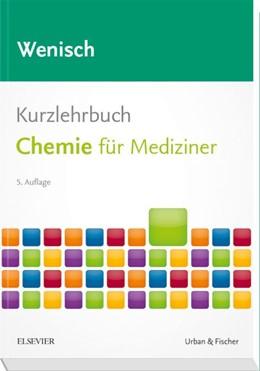 Abbildung von Wenisch | Kurzlehrbuch Chemie für Mediziner | 5. Auflage | 2018