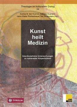 Abbildung von Del Guercio / Guanzini | Kunst heilt Medizin | 1. Auflage | 2019 | beck-shop.de