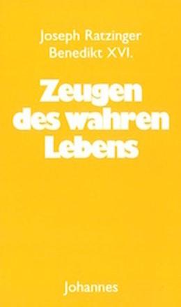Abbildung von Ratzinger / Schlögl | Zeugen des wahren Lebens | 1. Auflage | 2019 | beck-shop.de