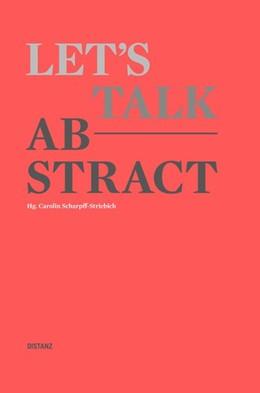 Abbildung von Scharpff-Striebich | Let's talk abstract | 2018
