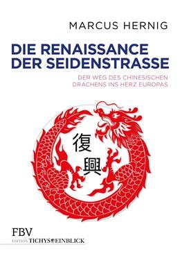 Abbildung von Hernig | Die Renaissance der Seidenstraße | 2018 | Der Weg des chinesischen Drach...
