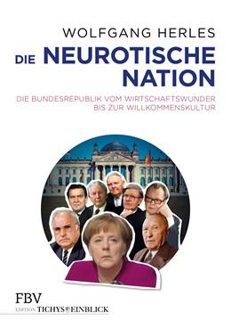 Abbildung von Herles | Die neurotische Nation | 1. Auflage | 2018 | beck-shop.de