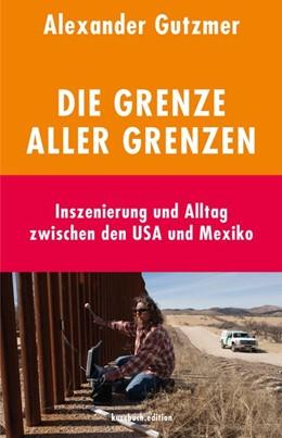 Abbildung von Gutzmer | Die Grenze aller Grenzen | 1. Auflage | 2018 | beck-shop.de