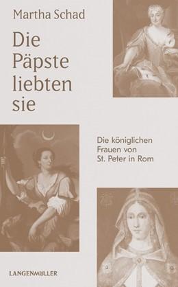 Abbildung von Schad   Die Päpste liebten sie   2018   Die königlichen Frauen in St. ...