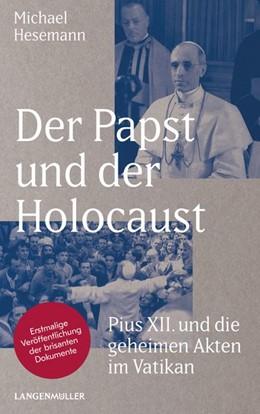 Abbildung von Hesemann | Der Papst und der Holocaust | 2018 | Pius XII und die geheimen Akte...