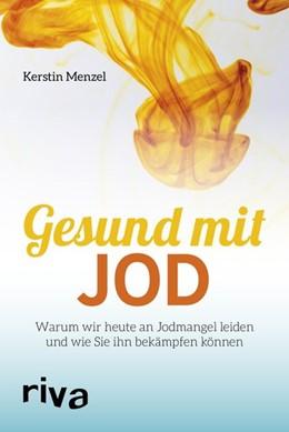 Abbildung von Menzel | Gesund mit Jod | 2018 | Warum wir heute an Jodmangel l...