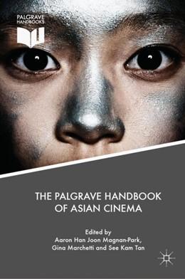 Abbildung von Magnan-Park / Marchetti | The Palgrave Handbook of Asian Cinema | 1. Auflage | 2018 | beck-shop.de