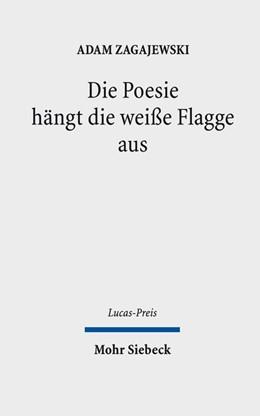 Abbildung von Zagajewski | Die Poesie hängt die weiße Flagge aus | 2018 | 2016