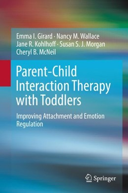 Abbildung von Girard / Wallace / Kohlhoff | Parent-Child Interaction Therapy with Toddlers | 1st ed. 2018 | 2018