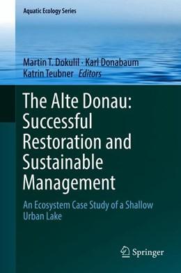 Abbildung von Dokulil / Donabaum / Teubner | The Alte Donau: Successful Restoration and Sustainable Management | 2019 | An Ecosystem Case Study of a S... | 10