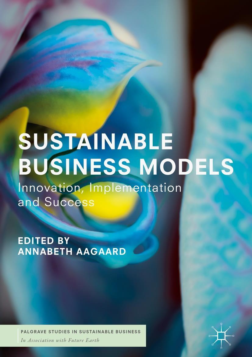 Abbildung von Aagaard | Sustainable Business Models | 1st ed. 2019 | 2018