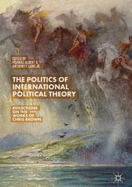 Abbildung von Albert / Lang Jr. | The Politics of International Political Theory    | 1. Auflage | 2018 | beck-shop.de