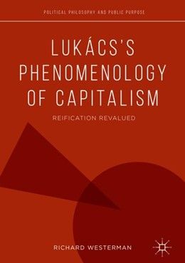 Abbildung von Westerman | Lukács's Phenomenology of Capitalism | 1st ed. 2019 | 2018 | Reification Revalued