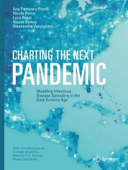 Abbildung von Pastore y Piontti / Perra | Charting the Next Pandemic | 1. Auflage | 2018 | beck-shop.de
