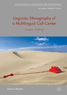 Abbildung von Woydack | Linguistic Ethnography of a Multilingual Call Center | 1st ed. 2019 | 2018 | London Calling