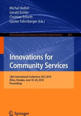Abbildung von Hodon / Eichler / Erfurth / Fahrnberger | Innovations for Community Services | 1st ed. 2018 | 2018 | 18th International Conference,... | 863