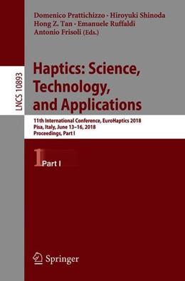 Abbildung von Prattichizzo / Shinoda / Tan / Ruffaldi / Frisoli   Haptics: Science, Technology, and Applications   1st ed. 2018   2018   11th International Conference,...