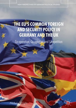 Abbildung von Wright | The EU's Common Foreign and Security Policy in Germany and the UK | 1st ed. 2019 | 2018 | Co-Operation, Co-Optation and ...