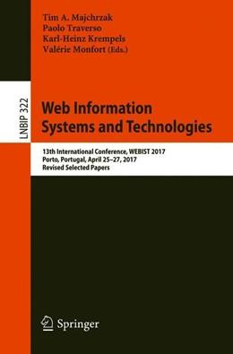 Abbildung von Majchrzak / Traverso / Krempels / Monfort   Web Information Systems and Technologies   1st ed. 2018   2018   13th International Conference,...   322