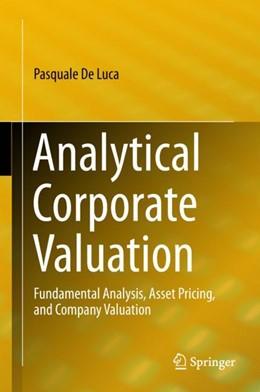 Abbildung von De Luca | Analytical Corporate Valuation | 1. Auflage | 2018 | beck-shop.de