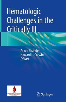 Abbildung von Shander / Corwin | Hematologic Challenges in the Critically Ill | 1. Auflage | 2018 | beck-shop.de