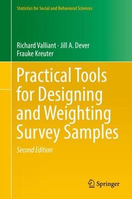 Abbildung von Valliant / Dever / Kreuter | Practical Tools for Designing and Weighting Survey Samples | 2018