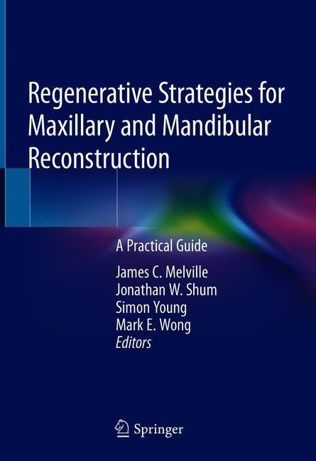 Abbildung von Melville / Shum / Young / Wong | Regenerative Strategies for Maxillary and Mandibular Reconstruction | 1st ed. 2019 | 2019